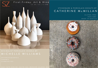 SZ Gallery First Friday: Catherine McMillan & Michelle Williams