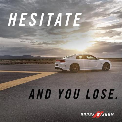 Hesitate and you lose!