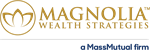 Magnolia Wealth Strategies, a MassMutual firm