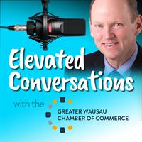 Chamber's Elevated Conversations podcast features interview with Wausau's new mayor