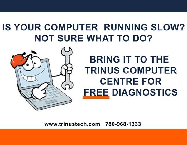 Is Your Computer Running Slow? Not Sure What to Do? Bring it in to TRINUS for FREE Diagnostics!