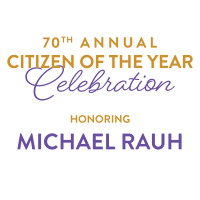 70th Annual Citizen of the Year Celebration honoring Michael Rauh