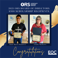 The ORS Educational Opportunity Center announces winners of the 2021 ORS Board of Directors Scholarship!