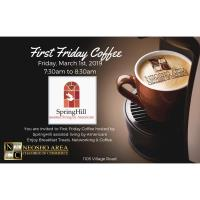 First Friday Coffee - Hosted by Springhill Assisted Living Center