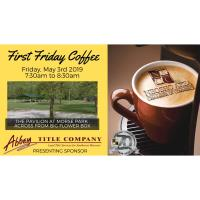 First Friday Coffee @ the Park, hosted by Abbey Title Company