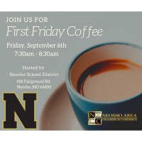 First Friday Coffee- Neosho School District Central Office