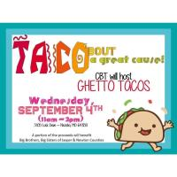 Ghetto Tacos Fundraiser for Big Brothers Big Sisters