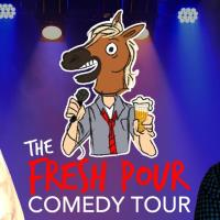 The Fresh Pour Comedy Tour