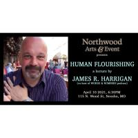 Human Flourishing: A Lecture by James R. Harrigan