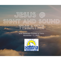 Jesus @ Sight and Sound Theatre with Galaxsea Cruises & Tours