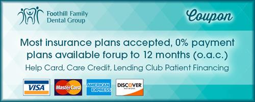 Coupon - Most insurance plans accepted, 0 percent payment plans available for up to 12 months (o.a.c) Help Card, Care Credit, Spring Stone Patient Financing - Visa, MasterCard, American Express, Discover from Foothill Family Dental Group in Glendora, California