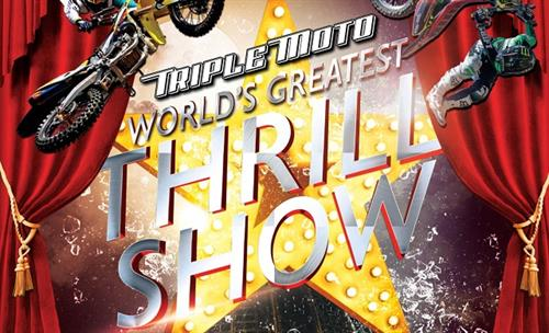 TRIPLE MOTO: THE WORLD'S GREATEST THRILL SHOW
