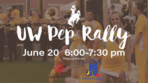 University of Wyoming Pep Rally Presented By McMurry Companies and the McMurry Foundation