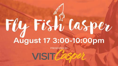 Fly Fish Casper Presented by Visit Casper