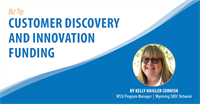 WY Biz Tip - Customer Discovery and Innovation Funding