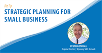 WY BIz Tip: ?Strategic Planning for Small Business
