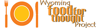 Wyoming Food for Thought Project to provide Casper Community with Local Food via Online Marketplace and Drive-Thru - May 13th