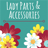 Lady Parts & Accessories