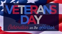 Veteran's Day Celebration on the Harbor