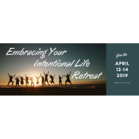 Embracing Your Intentional Life Retreat