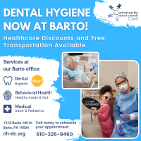 COMMUNITY HEALTH & DENTAL CARE NOW OFFERS DENTAL HYGIENE IN BARTO! EXPANDED SERVICES INCLUDE MEDICAL, DENTAL HYGIENE, AND INTEGRATED BEHAVIORAL HEALTH