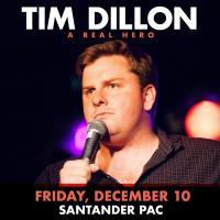 Tim Dillon Announces Santander Performing Arts Center Show