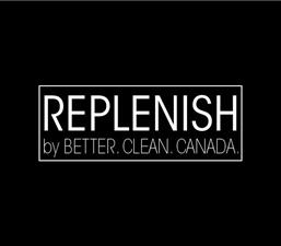 Replenish by Better. Clean. Canada.