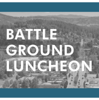 Battle Ground Monthly Luncheon