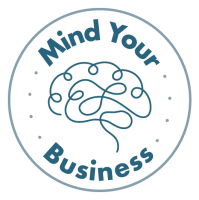 Mind Your Business: Monthly Workshop