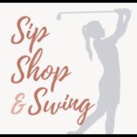 """2020 Women's Golf Tournament """"Sip, Shop & Swing!"""""""
