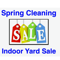Spring Cleaning INDOOR Yard Sale