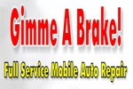 Gimme A Brake! Mobile Auto Repairs