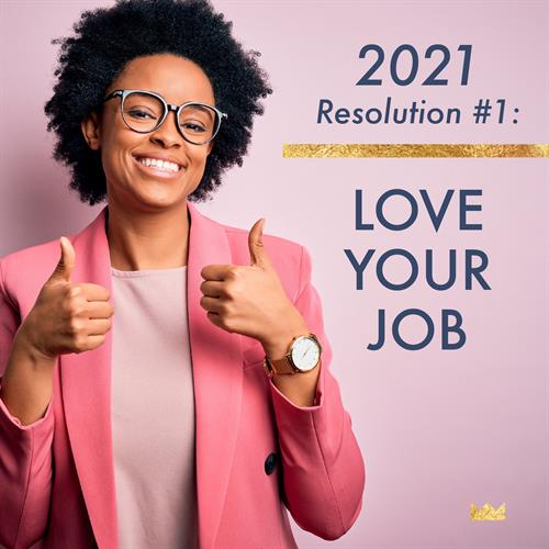 Doing something you love every day should be a New Year's Resolution for everyone seeking a new career!