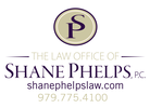 The Law Office of Shane Phelps, P.C.