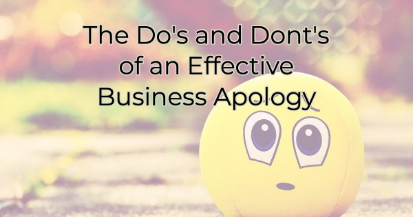The Do's and Dont's of an Effective Business Apology