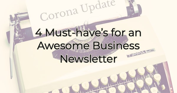 4 Must-have's for an Awesome Business Newsletter