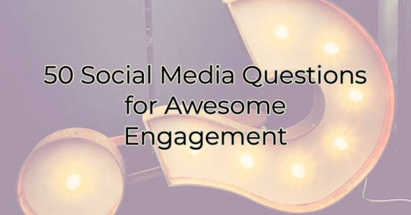 Image for 50 Social Media Questions for Awesome Engagement