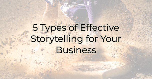 Image for 5 Types of Effective Storytelling for Your Business