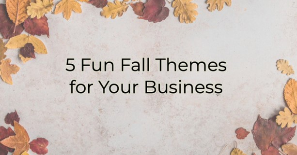 5 Fun Fall Themes for Your Business