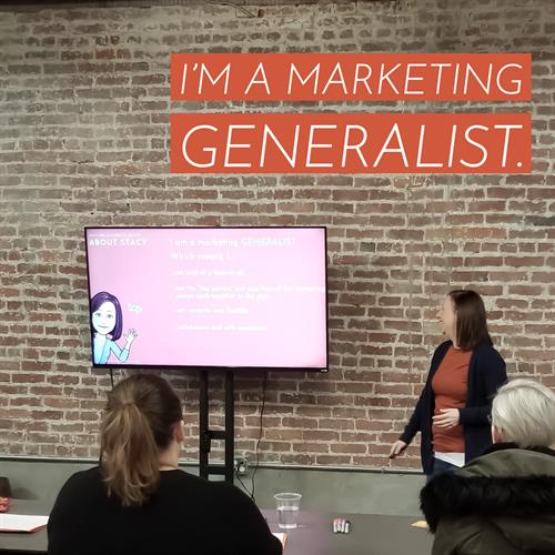I'm a marketing generalist - which means, I know everything about all the marketing things.