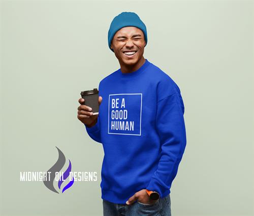 Be a Good Human - Crew Sweatshirt