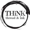 THiNK thread & ink