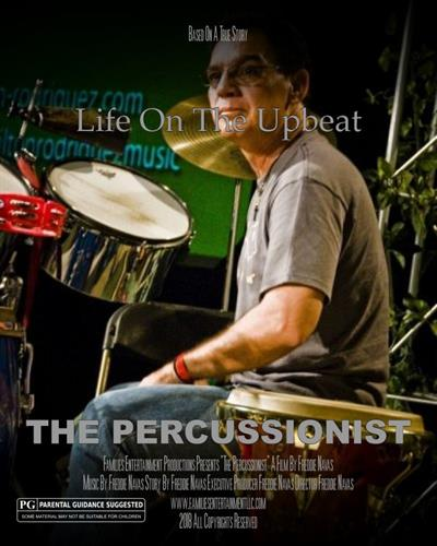 "Families Entertainment Productions Presents A Film By Freddie Navas ""The Percussionist"""