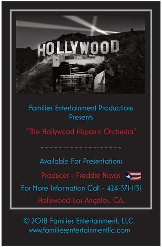 Families Entertainment Productions Presents The Hollywood Hispanic Orchestra Available Now For Presentations