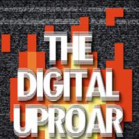 The Digital UpRoar