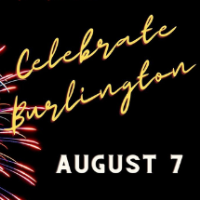 Celebrate Burlington Scheduled for August 7th