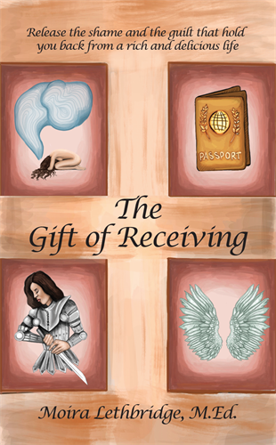 My second book is now available! The Gift of Receiving: Release the Shame and Guilt That Block You from a Rich and Delicious Life
