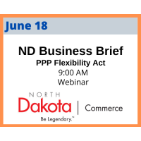 ND Department of Commerce *SPECIAL* Business Briefing- Paycheck Protection Program Flexibility Act, hosted by Greater North Dakota Chamber