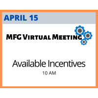 MFG Virtual Meeting Series: Available Incentives