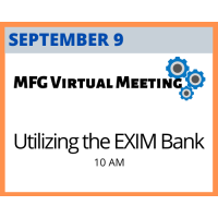 MFG Virtual Meeting Series: Utilizing the EXIM Bank